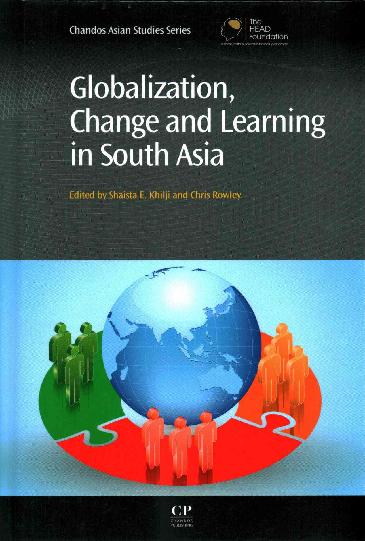 Globalization, Change and Learning in South Asia By Khilji, Shaista E./ Rowley, Chris